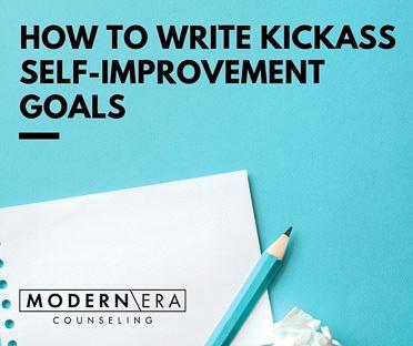 How to Write Kickass Self-Improvement Goals