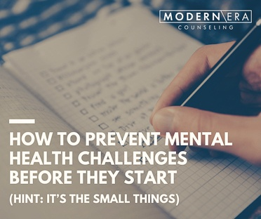 How to prevent mental health challenges before they start (Hint: it's the small things