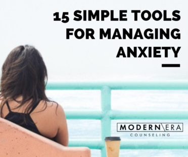 15 Simple Tools for Managing Anxiety