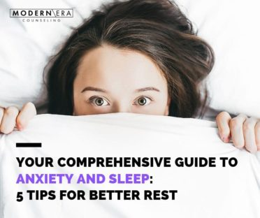 Your Comprehensive Guide to Anxiety and Sleep: 5 Tips for Better Rest