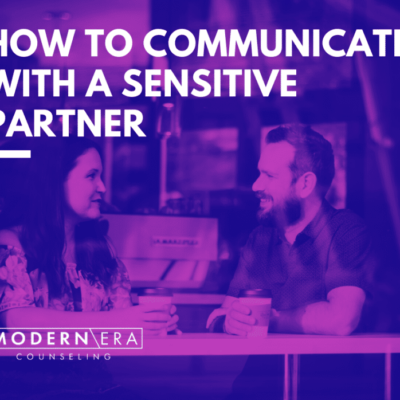How to Communicate with a Sensitive Partner