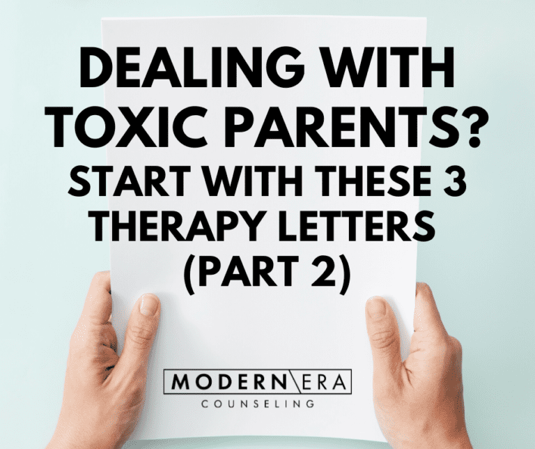 Dealing With Toxic Parents? Start With These 3 Therapy Letters (Part 2)