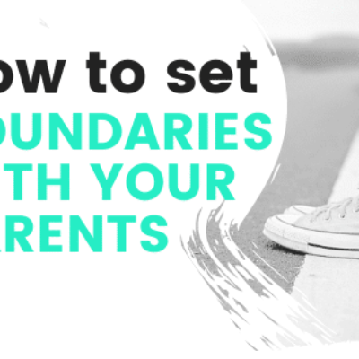 How to set boundaries with your parents in 4 simple-ish steps