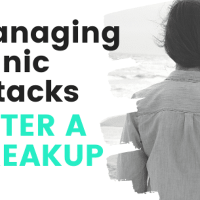 Managing Panic Attacks after a Break-Up